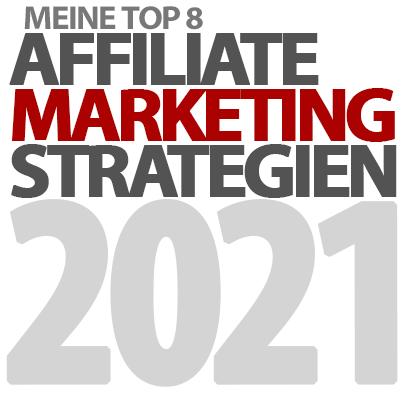Top 8 Affiliate Marketing Strategien 2021